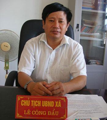 Chủ tịch UBND xã Long Thành  - Ông Lê Công Đẩu: Chúng tôi đã và đang từng bước phát huy sức mạnh tổng hợp để phát triển kinh tế - xã hội...